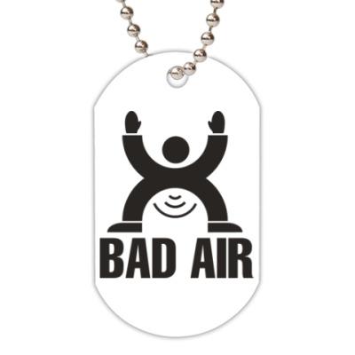 Жетон dog-tag Плохой воздух