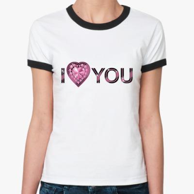 Женская футболка Ringer-T I love U