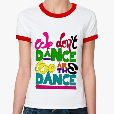 Женская футболка Ringer-T 'Dance'