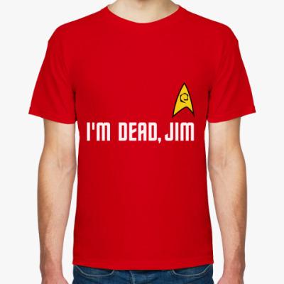 Футболка I'm Dead Jim (STR11)