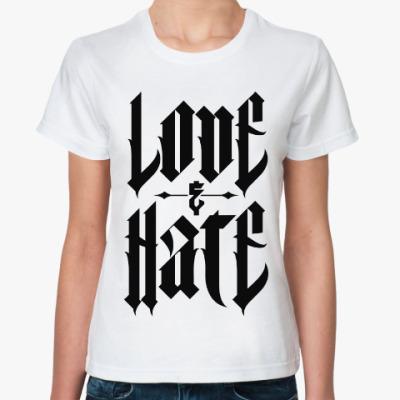 Классическая футболка Любовь и ненависть