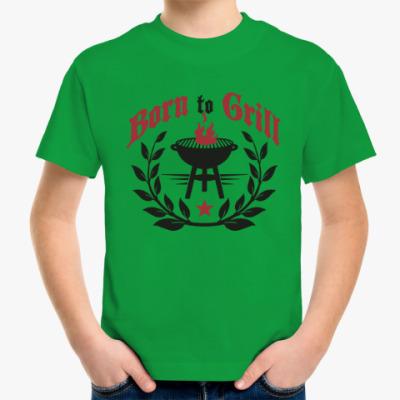 Детская футболка Рожден для гриля