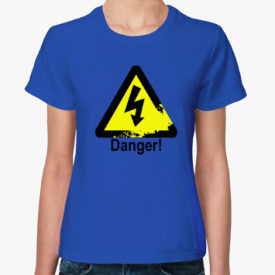 Женская футболка Danger - Опасность
