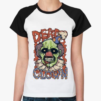 Женская футболка реглан Dead Clown