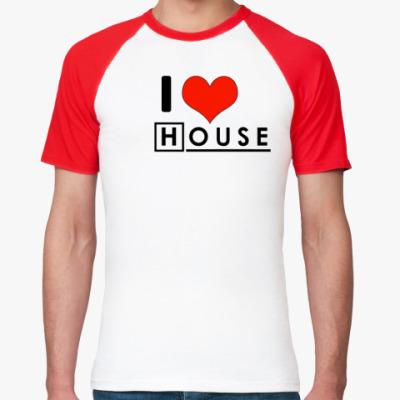 Футболка реглан I love House