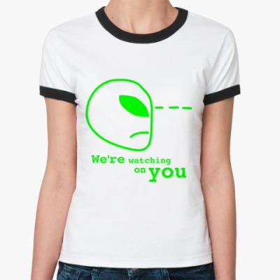 Женская футболка Ringer-T Мы за тобой наблюдаем