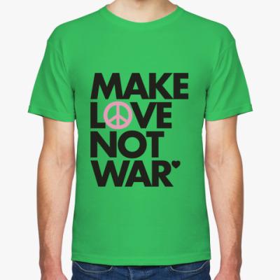 Футболка Make love not war