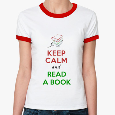 Женская футболка Ringer-T Keep Calm and read a book