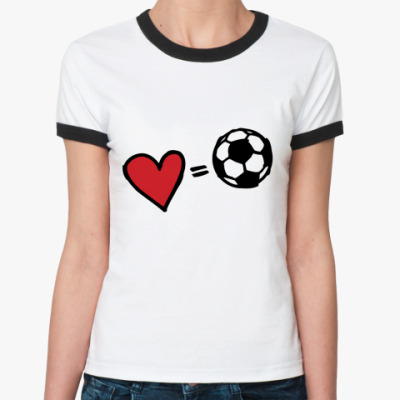 Женская футболка Ringer-T Love equals football