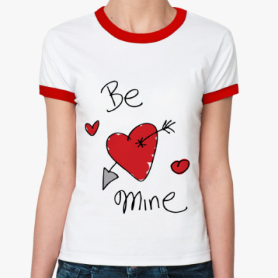 Женская футболка Ringer-T Be mine