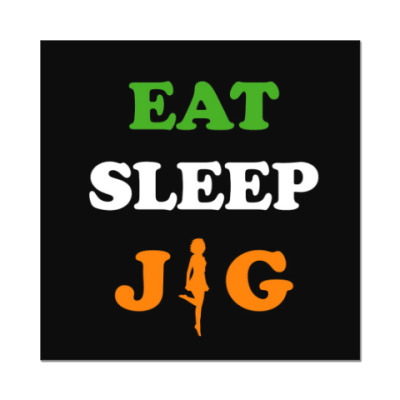 Наклейка (стикер) Eat, sleep, jig