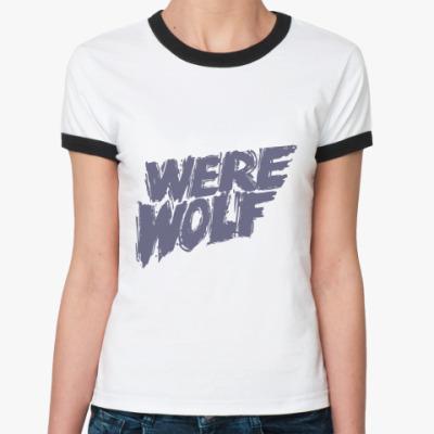 Женская футболка Ringer-T   WereWolf