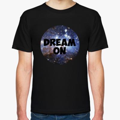 Футболка Мечтай / Dream on