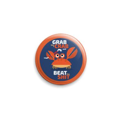 Значок 25мм Grab like a crab