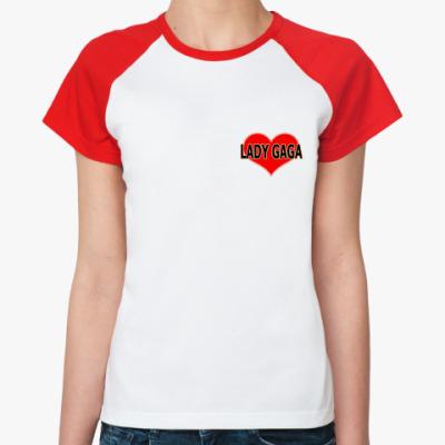 Женская футболка реглан Lady GAGA