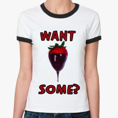 Женская футболка Ringer-T want some? (клубничка)