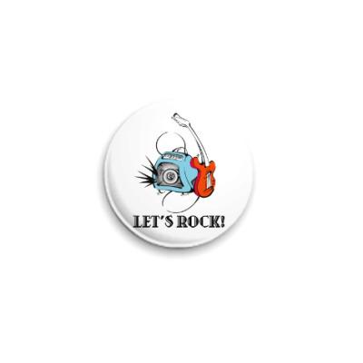 Значок 25мм Let's Rock!