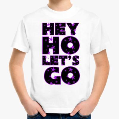 Детская футболка HEY HO LET'S GO