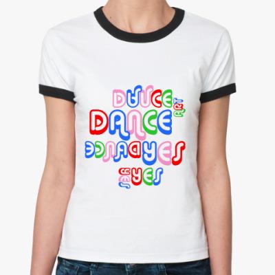 Женская футболка Ringer-T DANCE