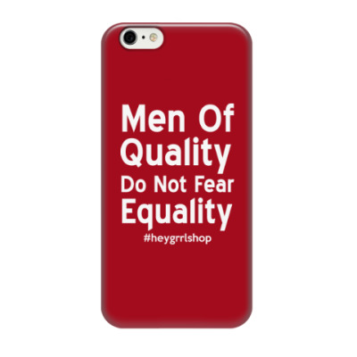 Чехол для iPhone 6/6s Do Not Fear Equality/iPhone