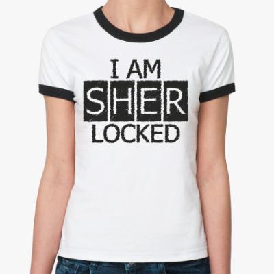 Женская футболка Ringer-T I am Sher Locked