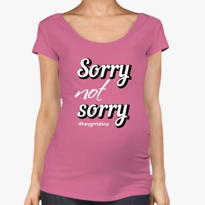 Футболка для беременных Sorry Not Sorry для беременных