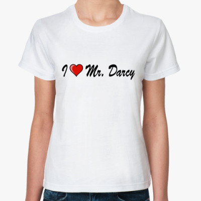 I love Mr Darcy