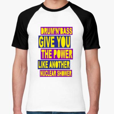 Футболка реглан Драм - Атомная энергия!!!