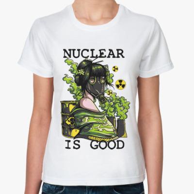 Классическая футболка Nuclear is good