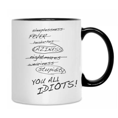 You all idiots!