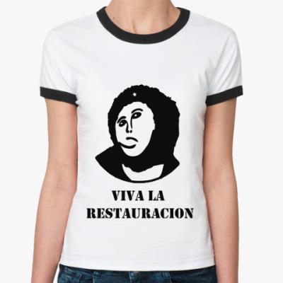 Женская футболка Ringer-T  Viva la Restauration
