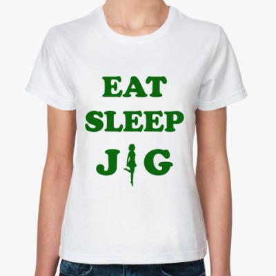 Классическая футболка Eat. Sleep. Jig