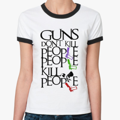 Guns Don't Kill People (r-t)
