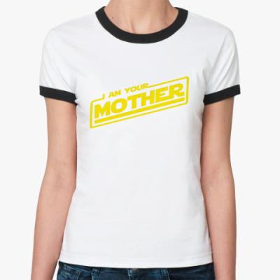 Женская футболка Ringer-T Я твоя мать