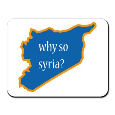 Коврик для мыши Why so Syria?