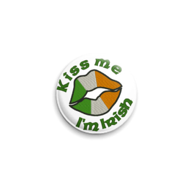 Значок 25мм  'Kiss me - I'm Irish'