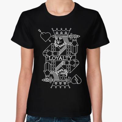 Женская футболка LOYALTY