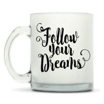 Кружка матовая Follow your dreams