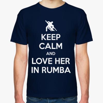 Футболка Keep Calm And Love Her In Rumba