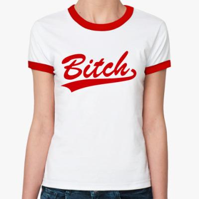 Женская футболка Ringer-T Bitch Girl