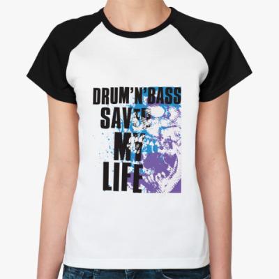 Женская футболка реглан Драм Спас Мне Жизнь!
