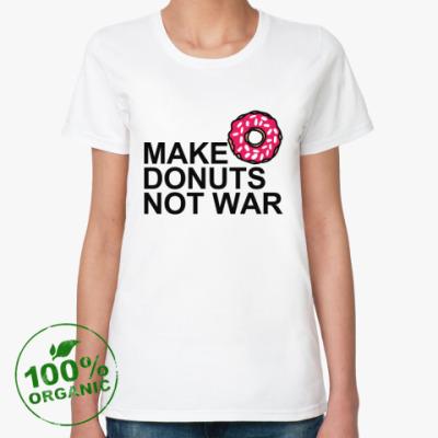 Женская футболка из органик-хлопка Make donuts not war