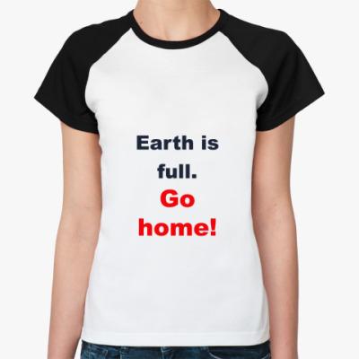 Женская футболка реглан Убирайтесь