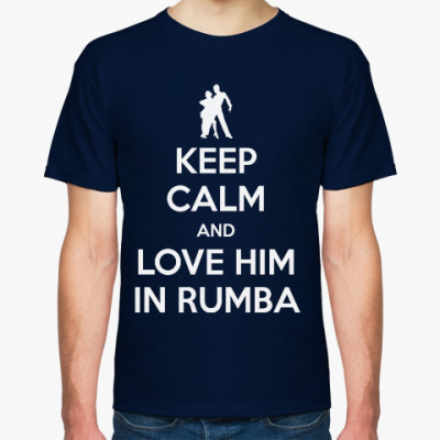 Футболка Keep Calm And Love Him In Rumba