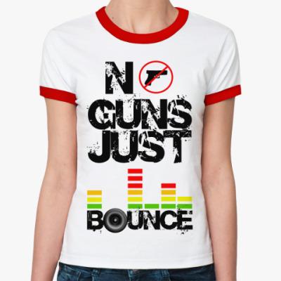 Женская футболка Ringer-T No Guns  жен(б/к)