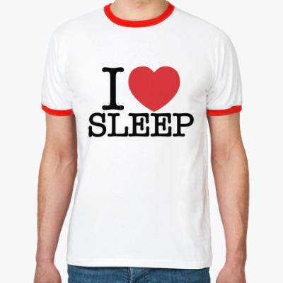 Футболка Ringer-T I love sleep