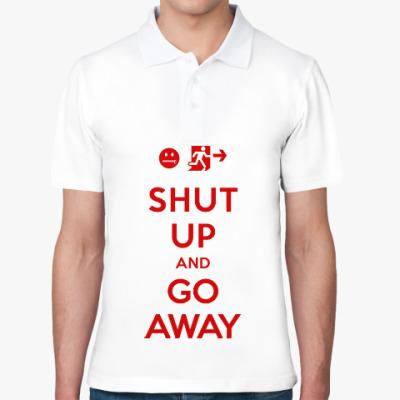 Рубашка поло Shut up and go away