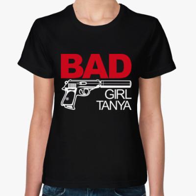 Женская футболка Плохая девочка Таня