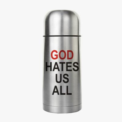 Термос Бог ненавидит нас всех