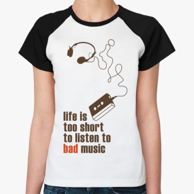 Женская футболка реглан   Bad Music